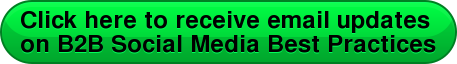 Click here to receive email updates  on B2B Social Media Best Practices