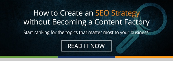 How to Create an SEO Strategy without Becoming a Content Factory