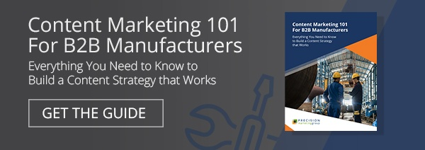 Content Marketing 101 for B2B Manufacturers - Get the Guide