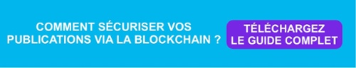 Relation Presse : Comment sécuriser vos publications via la blockchain ?