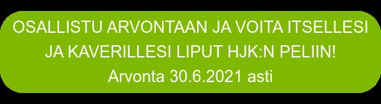 OSALLISTU ARVONTAAN JA VOITA ITSELLESI  JA KAVERILLESI LIPUT HJK:N PELIIN! Arvonta 30.6.2021 asti