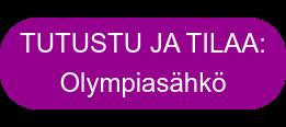 TUTUSTU JA TILAA: Olympiasähkö
