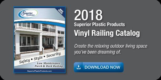 2018 Superior Plastic Products - Vinyl Railing Catalog