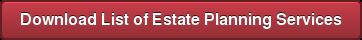 Download List of Estate Planning Services