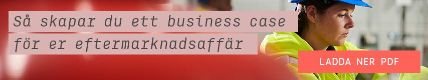 Så skapar du ett business case för er eftermarknadsaffär