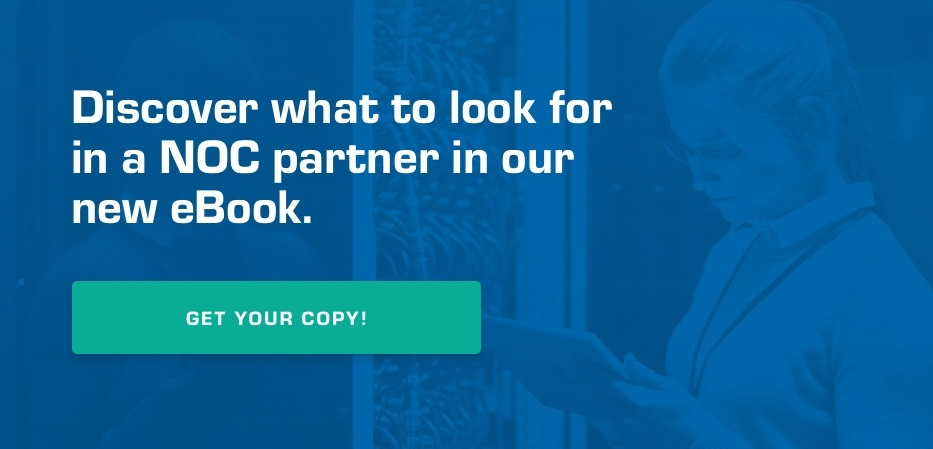 Discover what to look for in a NOC partner in our new eBook. Get your copy!