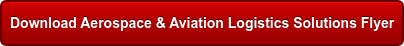 Download Aerospace & Aviation Logistics Solutions Flyer