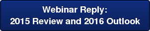 Webinar Reply: 2015 Review and 2016 Outlook