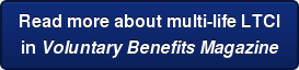 Read more about multi-life LTCI  in Voluntary Benefits Magazine