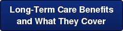 Long-Term Care Benefits and What They Cover