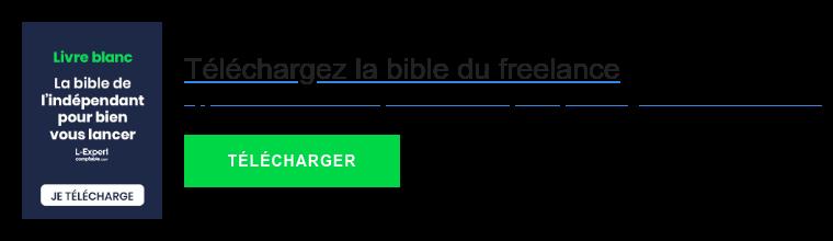 Téléchargez la bible du freelance  Apprenez comment entreprendre en tant qu'indépendant grâce à notre livre blanc.   TÉLÉCHARGER