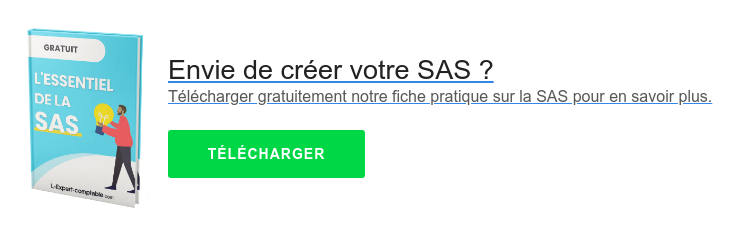 Envie de créer votre SAS ?  Télécharger gratuitement notre fiche pratique sur la SAS pour en savoir plus.   TÉLÉCHARGER