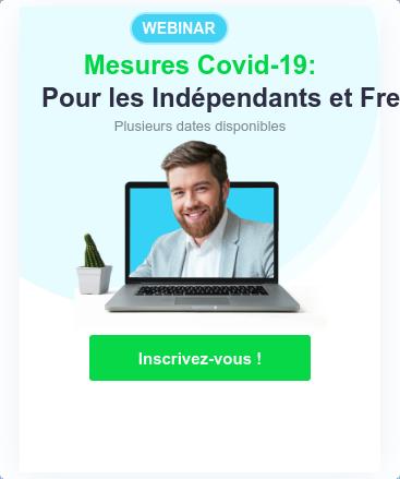 WEBINAR  Mesures Covid-19: Pour les Indépendants et Freelances.  Plusieurs dates disponibles Inscrivez-vous !