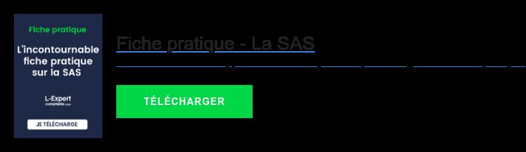 Fiche pratique - La SAS  Formalités de création, protection sociale, fiscalité, téléchargez notre fiche  pratique pour tout savoir sur la SAS. TÉLÉCHARGER