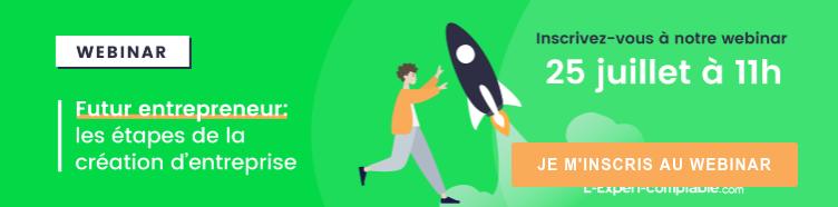 Webinar  Futur entrepreneur; les étapes de la création d'entreprise  Inscrivez-vous à notre webinar  20 Juin à 11h JE M'INSCRIS AU WEBINAR