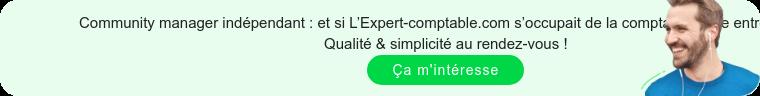 Community manager indépendant : et si L'Expert-comptable.com s'occupait de la  compta de votre entreprise ? Qualité & simplicité au rendez-vous ! Ça m'intéresse