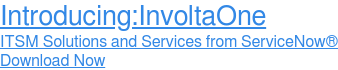 Introducing:InvoltaOne  ITSM Solutions and Services from ServiceNow Download  Now