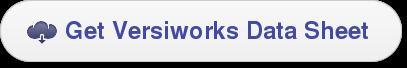 Get Versiworks Data Sheet