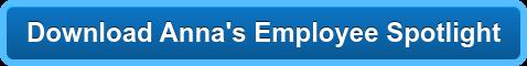 Download Anna's Employee Spotlight