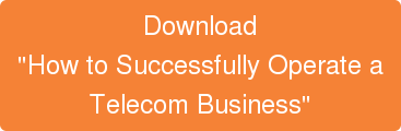 "Download ""How to Successfully Operate a  Telecom Business"""