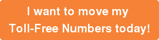 I want to move my  Toll-Free Numbers today!