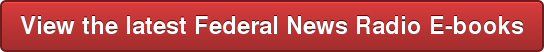 View the latest Federal News Radio E-books