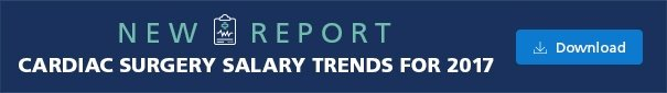 New Report: Cardiac Surgery Salary Trends in 2017