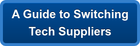 A Guide to Switching  Tech Suppliers