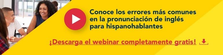 Descargar el webinar de los errores más comunes en la pronunciación de inglés para hispanohablantes