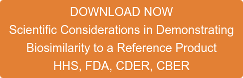 DOWNLOAD NOW Scientific Considerations in Demonstrating  Biosimilarity to a Reference Product HHS, FDA, CDER, CBER