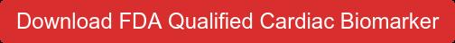 Download FDA Qualified Cardiac Biomarker