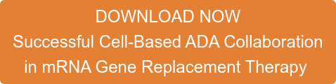 DOWNLOAD NOW Successful Cell-Based ADA Collaboration  in mRNA Gene Replacement Therapy