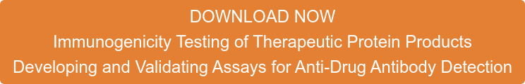 DOWNLOAD NOW Immunogenicity Testing of Therapeutic Protein Products Developing and Validating Assays for Anti-Drug Antibody Detection