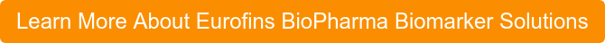 Learn More About Eurofins BioPharma Biomarker Solutions