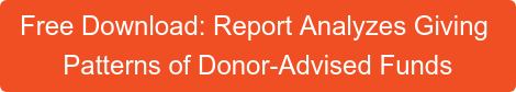 Free Download: Report Analyzes Giving Patterns of Donor-Advised Funds