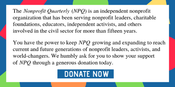 NPQ is an independent nonprofit organization that has been serving nonprofit leaders for more than 15 years. Please donate today.