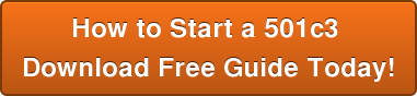 How to Start a 501c3  Download Free Guide Today!