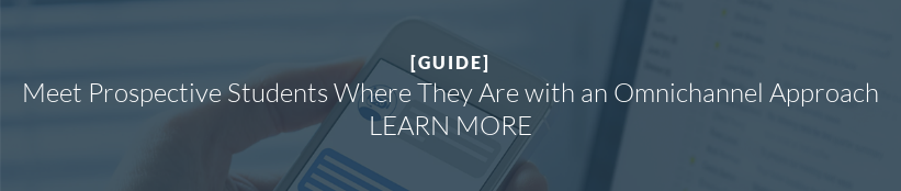 [GUIDE]  Meet Prospective Students Where They Are with an Omnichannel Approach LEARN MORE