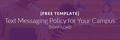 [ Free Template ]  Text Messaging Policy for Your Campus Download Now