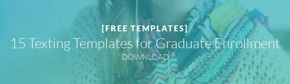 [FREE TEMPLATES]  15 Texting Templates for Graduate Enrollment DOWNLOAD