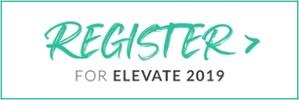 Register for ELEVATE 2019
