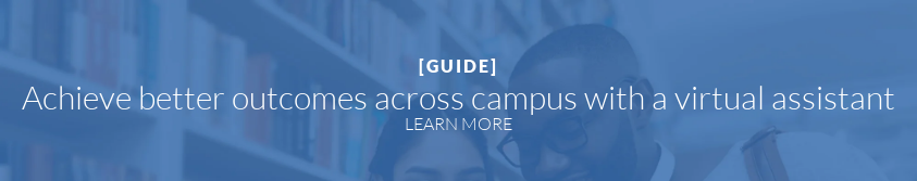 [GUIDE] Achieve better outcomes across campus with a virtual assistant LEARN MORE