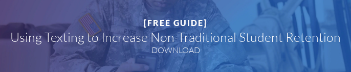 [FREE GUIDE]  Using Texting to Increase Non-Traditional Student Retention DOWNLOAD