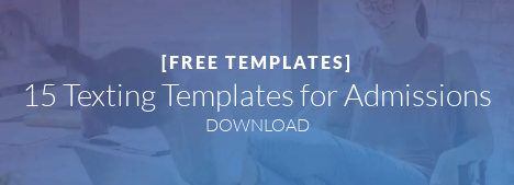 [FREE TEMPLATES]  15 Texting Templates for Admissions DOWNLOAD
