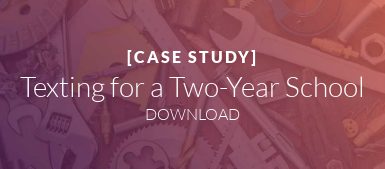 [CASE STUDY]  Texting for a Two-Year School DOWNLOAD