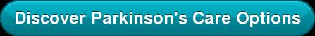 Discover Parkinson's Care Options