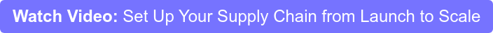 Register: Set Up Your Supply Chain from Launch to Scale