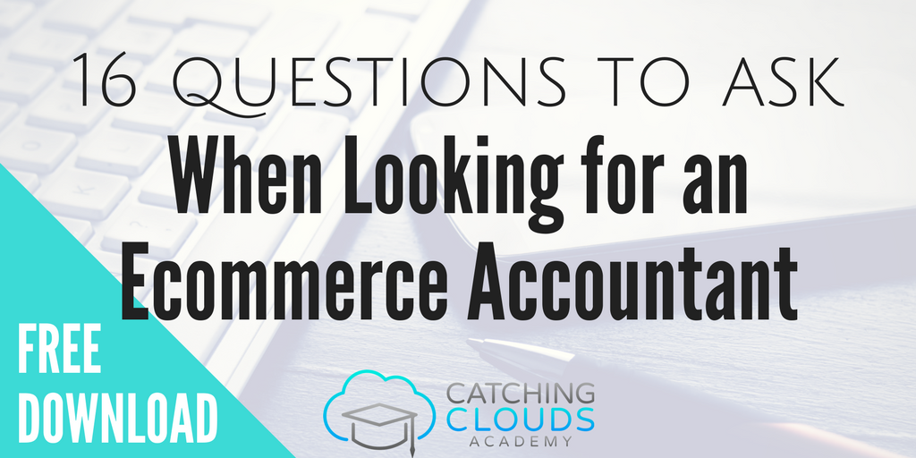 16 Questions to Ask When Looking for an Ecommerce Accountant