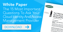 15 Questions To Ask Your Cloud IAM Provider