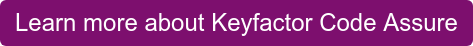 Learn more about Keyfactor Code Assure